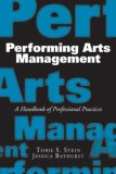 Performing Arts Management A Handbook of Professional Practices 1st 2008 9781581156508 Front Cover