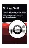 Writing Well Creative Writing and Mental Health 1999 9781853026508 Front Cover