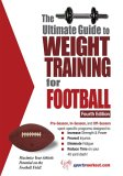 Ultimate Guide to Weight Training for Football 4th 2006 9781932549508 Front Cover