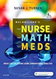 Mulholland's the Nurse, the Math, the Meds Drug Calculations Using Dimensional Analysis