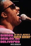 Signed, Sealed, and Delivered The Soulful Journey of Stevie Wonder 2010 9780470481509 Front Cover