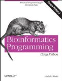 Bioinformatics Programming Using Python Practical Programming for Biological Data 1st 2009 9780596154509 Front Cover