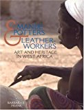 Mande Potters and Leatherworkers Art and Heritage in West Africa 2001 9781560989509 Front Cover