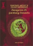 Fantasy Artist's Pocket Reference Dragons and Fantasy Beasts 2008 9781600610509 Front Cover