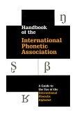 Handbook of the International Phonetic Association A Guide to the Use of the International Phonetic Alphabet