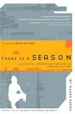 There Is a Season Authentic, Innovative Ministry in Popular Culture 2005 9781400070510 Front Cover