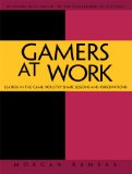 Gamers at Work Stories Behind the Games People Play 2011 9781430233510 Front Cover