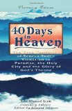 40 Days in Heaven The True Testimony of Seneca Sodi's Visitation to Paradise, the Holy City and the Glory of God's Throne 2010 9781450512510 Front Cover