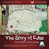 Story of Edna The Albino Porcupine 2012 9781481020510 Front Cover