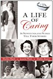 Life of Caring 2011 9781550812510 Front Cover
