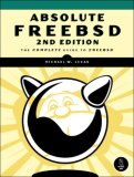 Absolute Free BSD The Complete Guide to Freebsd 2nd 2007 9781593271510 Front Cover