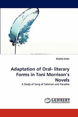 Adaptation of Oral- Literary Forms in Toni Morrison's Novels 2010 9783843356510 Front Cover
