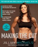 Making the Cut The 30-Day Diet and Fitness Plan for the Strongest, Sexiest You 2008 9780307382511 Front Cover