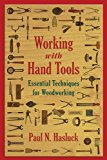 Working with Hand Tools Essential Techniques for Woodworking 2014 9781629144511 Front Cover