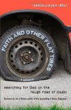 Faith and Other Flat Tires Searching for God on the Rough Road of Doubt - A Memoir 2012 9780310325512 Front Cover