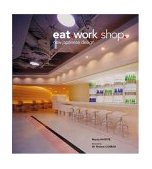 Eat - Work - Shop New Japanese Design 2004 9780794602512 Front Cover