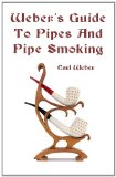 Weber's Guide to Pipes and Pipe Smoking 2010 9781438288512 Front Cover