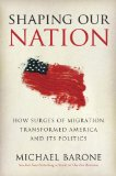 Shaping Our Nation How Surges of Migration Transformed America and Its Politics 2013 9780307461513 Front Cover