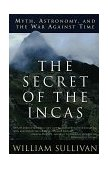 Secret of the Incas Myth, Astronomy, and the War Against Time 1997 9780517888513 Front Cover