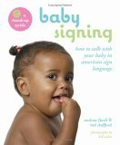 Baby Signing How to Talk with Your Baby in American Sign Language 2006 9780670037513 Front Cover