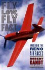 Fly Low, Fly Fast Inside the Reno Air Races 1999 9780670884513 Front Cover