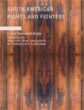 South American Fights and Fighters And Other Tales of Adventure 2007 9781434669513 Front Cover