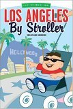 Los Angeles by Stroller 2005 9781581824513 Front Cover