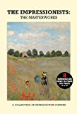 Poster Pack: the Impressionists: the Masterworks A Collection of Reproduction Posters 2013 9781780971513 Front Cover