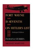 Fort Wayne Is Seventh on Hitler's List, Enlarged Edition Indiana Stories 2nd 1993 Enlarged 9780253208514 Front Cover