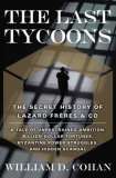 Last Tycoons The Secret History of Lazard Fr�res and Co. 2007 9780385514514 Front Cover