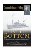 On the Bottom The Tale of the Dangerous and Ground-Breaking Salvage of the Sunken S-51 2004 9780451211514 Front Cover