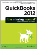 QuickBooks 2012: the Missing Manual 1st 2011 9781449398514 Front Cover