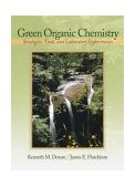 Green Organic Chemistry Strategies, Tools, and Laboratory Experiments