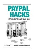 PayPal Hacks 100 Industrial-Strength Tips and Tools 2004 9780596007515 Front Cover