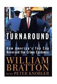 Turnaround How America's Top Cop Reversed the Crime Epidemic 1998 9780679452515 Front Cover