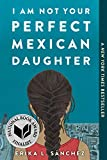 I Am Not Your Perfect Mexican Daughter: 2019 9781524700515 Front Cover
