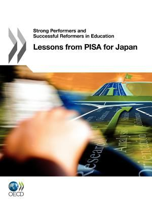 Strong Performers and Successful Reformers in Education Lessons from PISA for Japan 2012 9789264118515 Front Cover