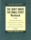 Don't Sweat the Small Stuff Workbook Exercises, Questions, and Self-Tests to Help You Keep the Little Things from Taking over Your Life 1998 9780786883516 Front Cover