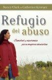 Refugio del Abuso Sanidad y Esperanza para Mujeres Abusadas 2008 9781602552517 Front Cover