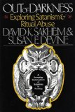 Out of Darkness Exploring Satanism and Ritual Abuse 1994 9780029276518 Front Cover