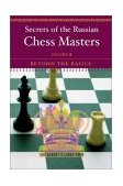 Secrets of the Russian Chess Masters Beyond the Basics 2003 9780393324518 Front Cover