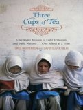 Three Cups of Tea : One Man's Mission to Fight Terrorism and Build Nations... One School at a Time 2006 9781400102518 Front Cover
