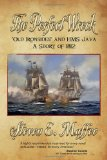 Perfect Wreck - Old Ironsides and HMS Java A Story of 1812 2011 9781611791518 Front Cover