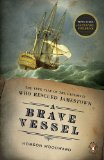 Brave Vessel The True Tale of the Castaways Who Rescued Jamestown 1st 2010 9780143117520 Front Cover