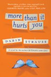 More Than It Hurts You 2009 9780452295520 Front Cover