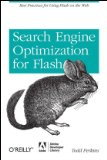 Search Engine Optimization for Flash Best Practices for Using Flash on the Web 2009 9780596522520 Front Cover