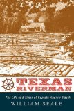 Texas Riverman : The Life and Times of Captain Andrew Smyth 2nd 2009 9780982440520 Front Cover