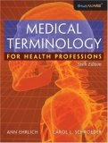 Medical Terminology for Health Professions 6th 2008 9781418072520 Front Cover