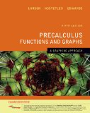 Precalculus Functions and Graphs A Graphing Approach, Enhanced Edition (with Enhanced WebAssign 1-Semester Printed Access Card) 5th 2009 9781439044520 Front Cover