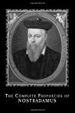 Complete Prophecies of Nostradamus 2013 9781494324520 Front Cover
